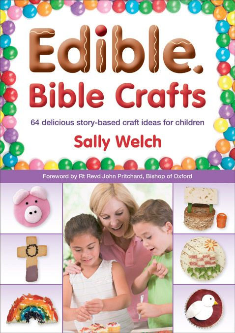 Edible Bible Crafts Linking Bible Stories With The Fun And