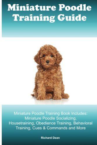 Miniature Poodle Training Guide Miniature Poodle Training Book