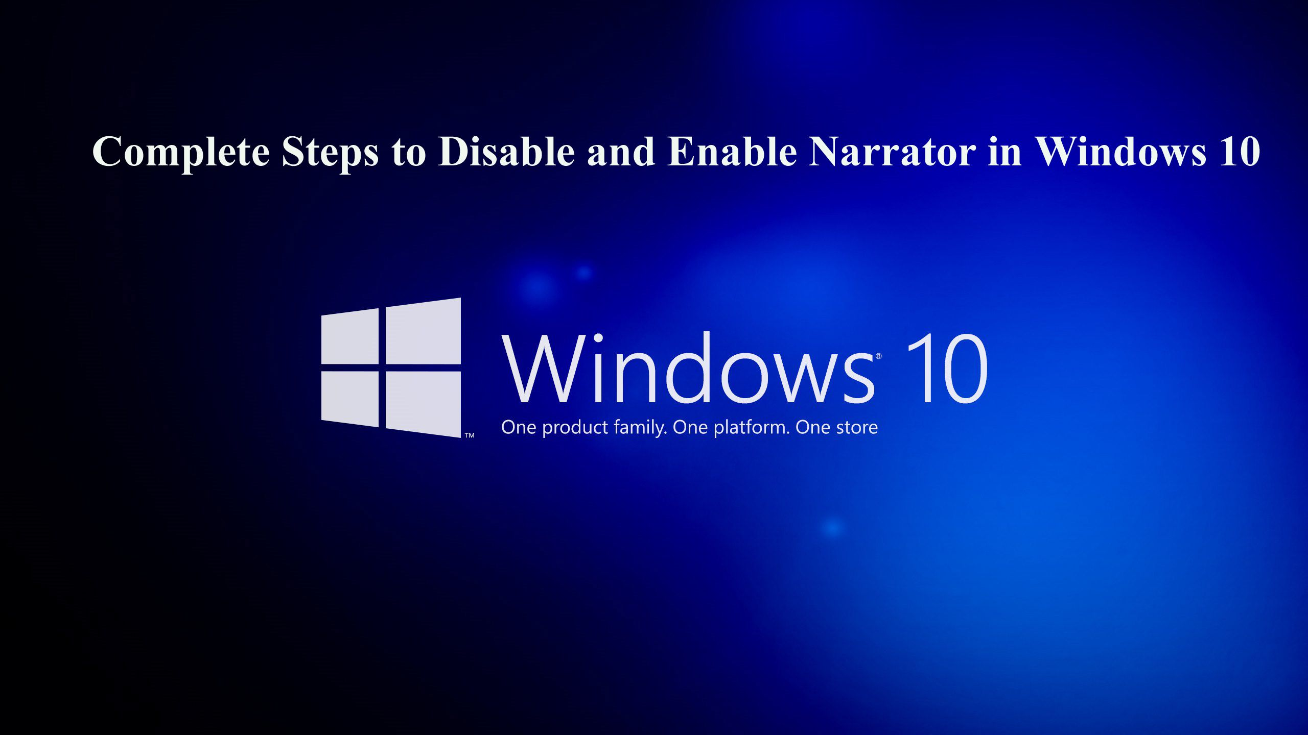 Complete Tutorial to Disable and Enable Narrator Feature ...