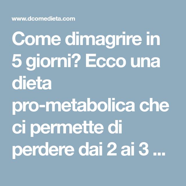 la dieta perde 3 chili in 5 giorni