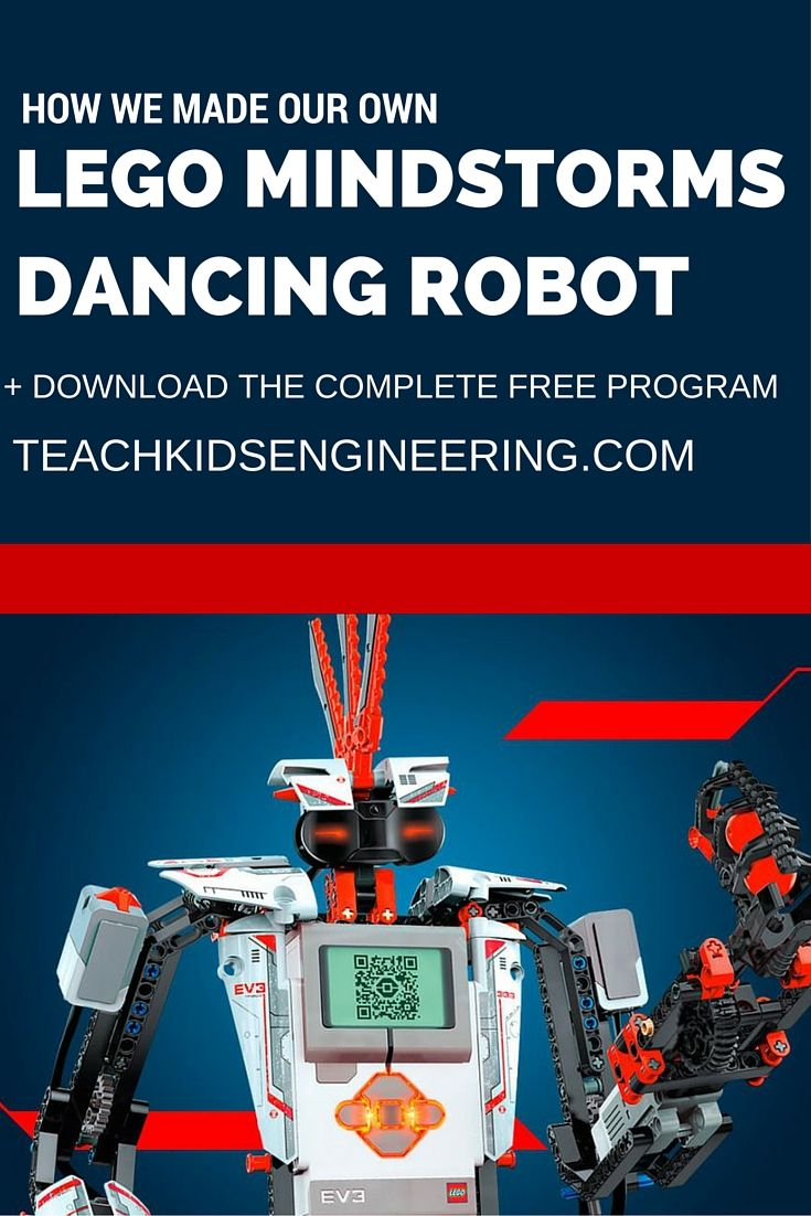Lego Mindstorms Dancing Robot Teach Kids Engineering Pinterest
