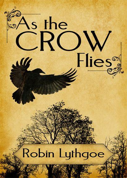 Cover for #fantasy #novel. As the Crow Flies.   http://www.amazon.com/As-the-Crow-Flies-ebook/dp/B00AM1ZGUQ