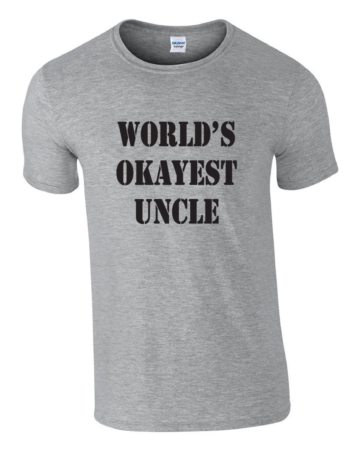 Funny Tshirt For Uncle Worlds Okayest Shirt Gag Gift Idea Uncles