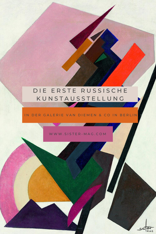 Die Erste Russische Kunstausstellung In Berlin 1922 Kunstausstellung Ausstellung Gegenstandslose Kunst
