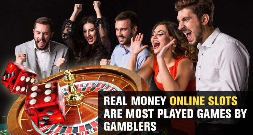 Real Money Online Slots Are Most Played Games By Gamblers Most
