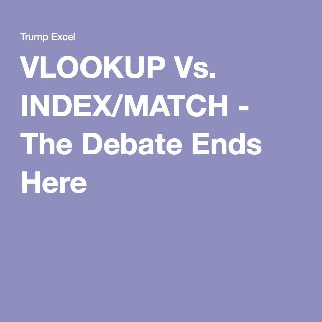 VLOOKUP Vs INDEX/MATCH - The Debate Ends Here Microsoft excel