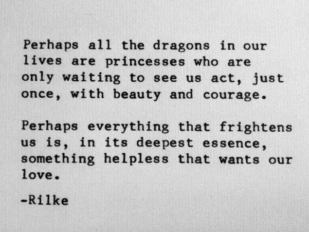 Image result for RILKE love PERHAPS ALL THE DRAGONS IN OUR LIVES