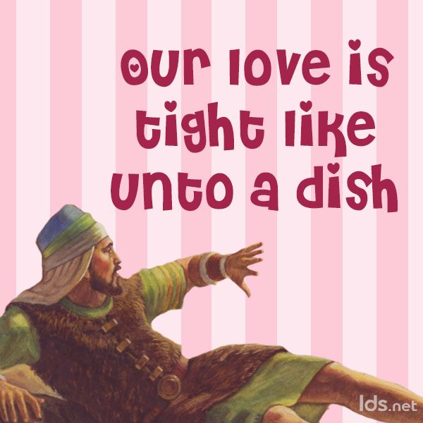 Sick of the cliché slew of Valentine's Day cards? LDS.net has got you covered! From your favorite Book of Mormon heroes (and villains), here are our top 15 Valentine memes. Enjoy! 1. Nephi 2. Lehi 3. Laman and Lemuel 4. The Liahona 5. King Noah 6. Alma the Younger... #bookofmormon #funnymemes #love