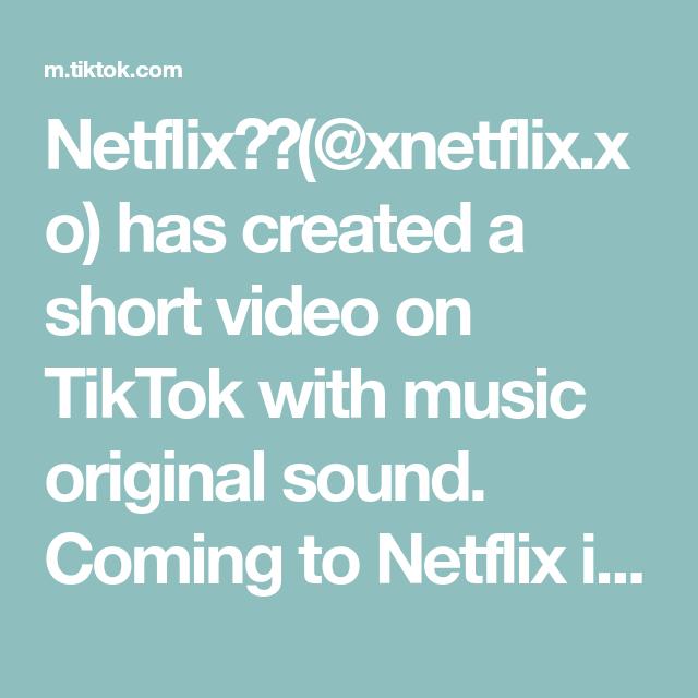 Netflix Xnetflix Xo Has Created A Short Video On Tiktok With Music Original Sound Coming To Netflix In 2020 Foryoupage Fory In 2020 Music Hits Netflix Music Esto significa que la palabra es una marca y esta registrada trademark al igual que otras variables ¿qué significa ymc? pinterest