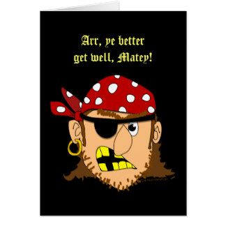 Pirate Man Funny Get Well Greeting Card Template Get Well Cards Cards Greeting Card Template