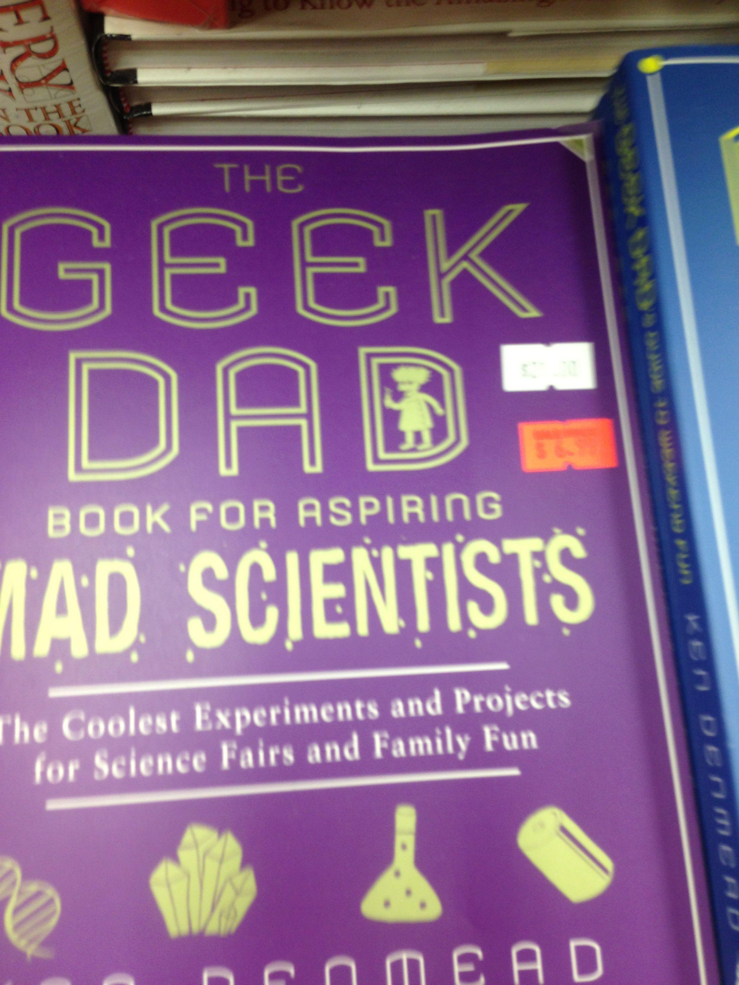 Geek Dad: Mad Scientist