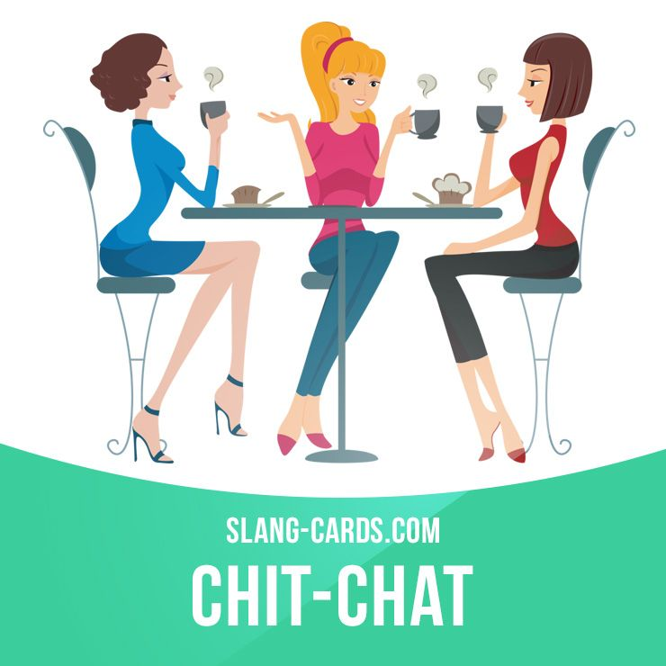 """""""Chit-chat"""" means an informal conversation about things that are not important.  Example: - What did you talk about? - Oh, just chit-chat.  #slang #englishslang #saying #sayings #phrase #phrases #expression #expressions #english #englishlanguage #learnenglish #studyenglish #language #vocabulary #dictionary #efl #esl #tesl #tefl #toefl #ielts #toeic #englishlearning #vocab #chitchat #conversation"""