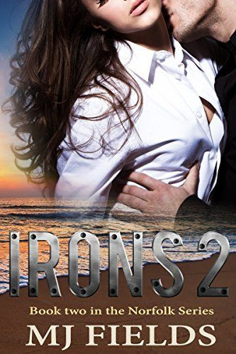 Irons 2 Book Two In The Norfolk Series By Mj Fields Httpwww