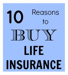 Click The Pin To Discover 10 Reasons You Should Buy Life Insurance