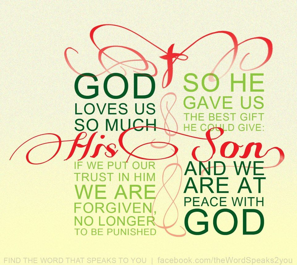 God loves us so much that He gave us the best gift He could give ~ His Son, Jesus Christ the ...