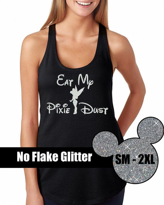 GLITTER Disney Eat My Pixie Dust Tank Disneyland Shirt Cinderella Castle Adult Disn