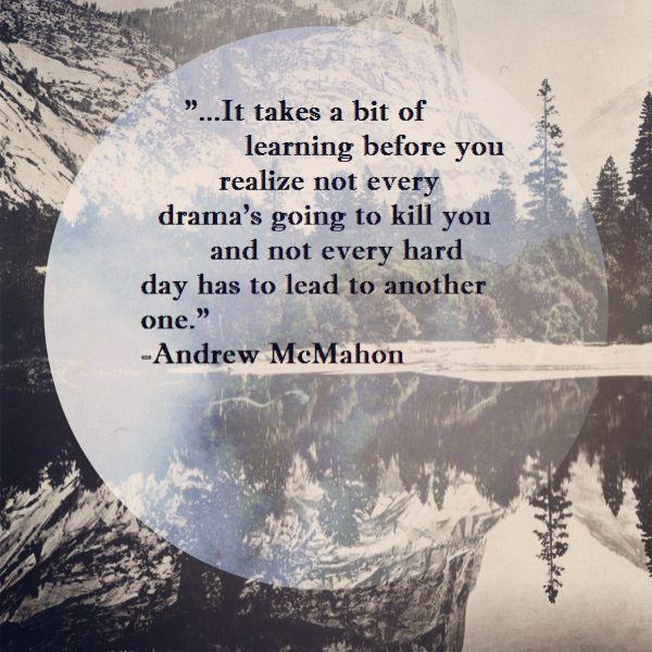 Andrew Mcmahon Is Life Andrew Mcmahon Corporate Quotes Cool Words