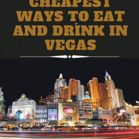Cheapest Ways To Eat And Drink In Vegas Apply for