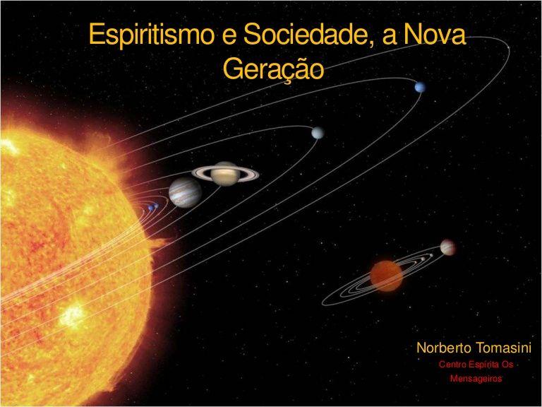 Espiritismo sociedade e a nova geração by Norberto Tomasini via slideshare
