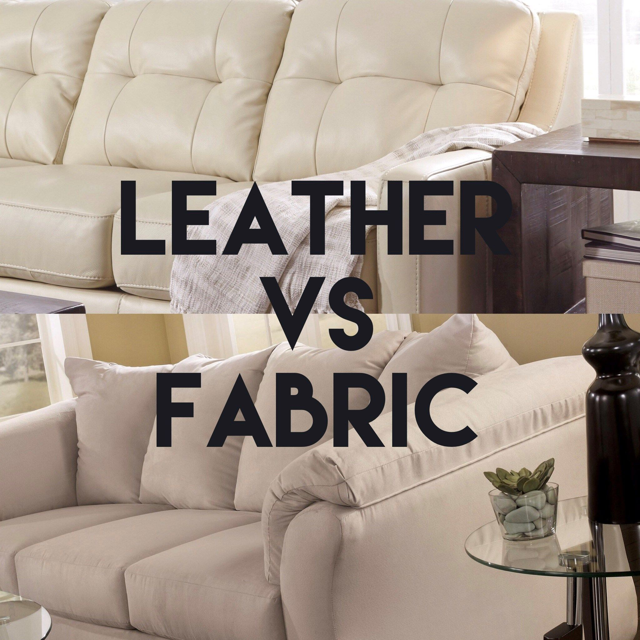 This Will Help You Decide Between Leather Vs Fabric Sofas Living Room Leather Couch Fabric Leather Couch