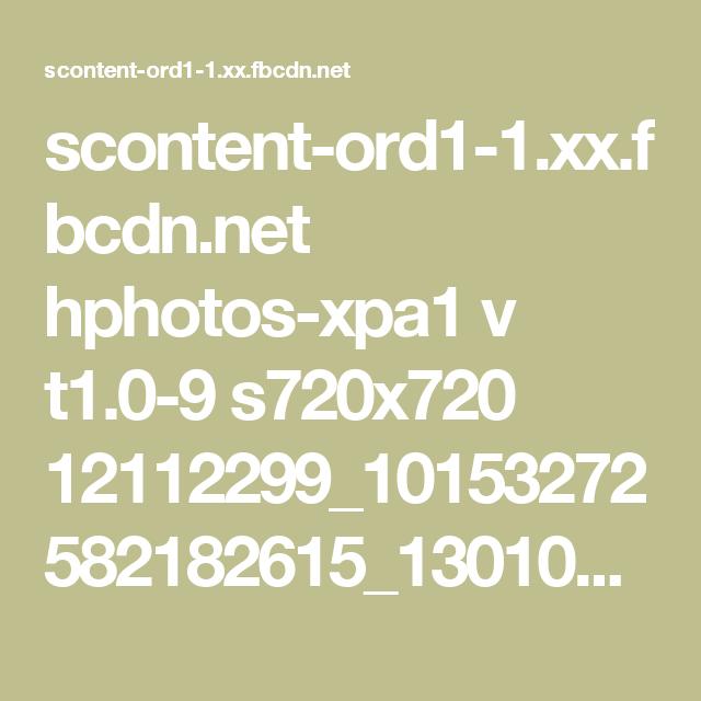 scontent-ord1-1.xx.fbcdn.net hphotos-xpa1 v t1.0-9 s720x720 12112299_10153272582182615_1301044212601282630_n.jpg?oh=5c1f4b786501d18c590232e01b50fa41&oe=56883738