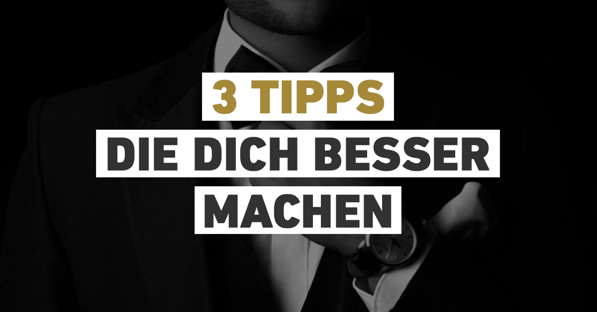 3 Tipps, die jeden von uns ein Stückchen besser machen. Bevor ich zu den 3 Tipps komme, lass mich Dir eine kleine Geschichte erzählen.