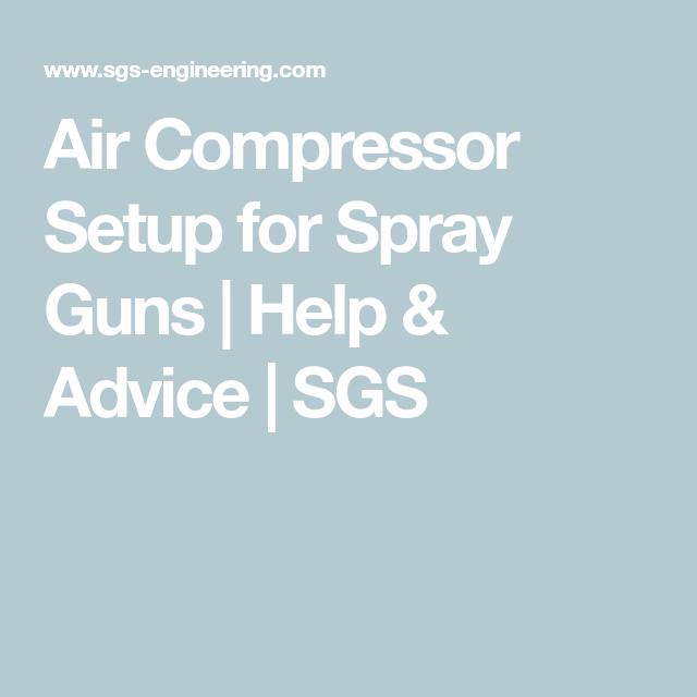 Air Compressor Setup For Spray Guns Gibson Refinish Pinterest