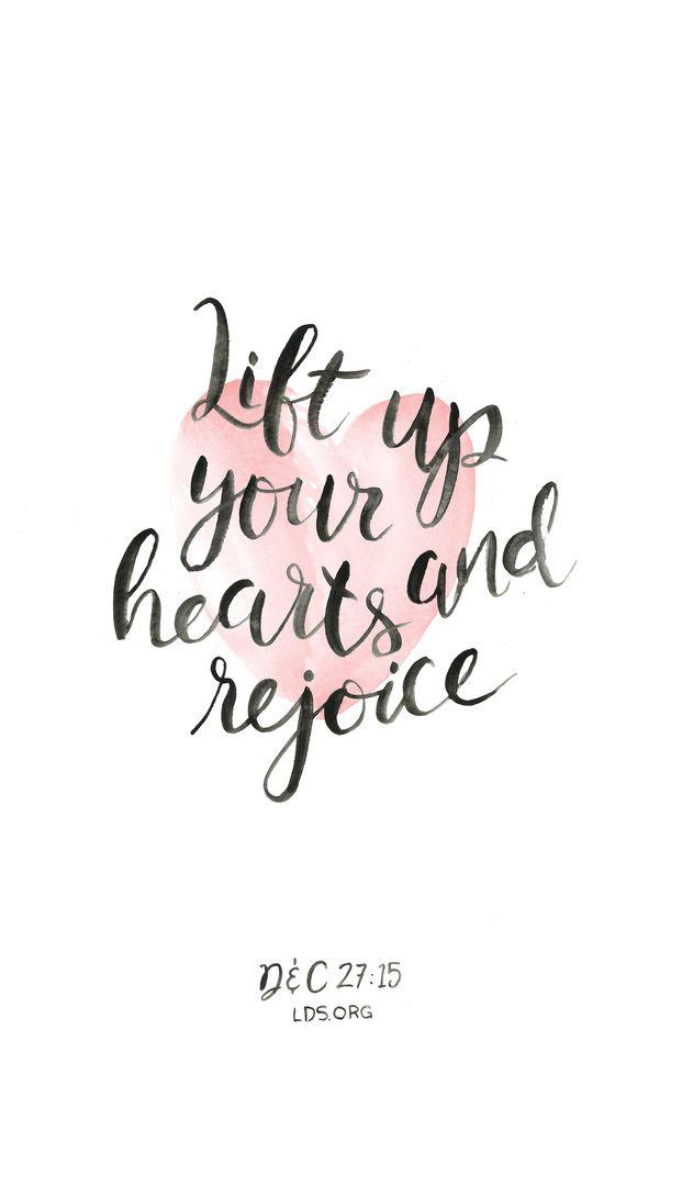 Lift Up Your Hearts And Rejoice D C 27 15 Lds Joy Faith