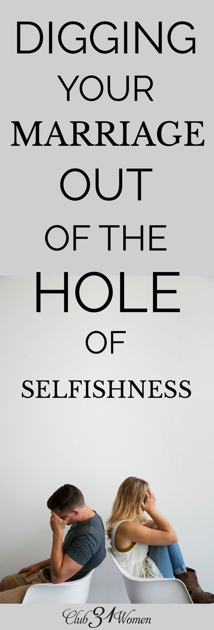 Digging Your Marriage Out of The Hole of Selfishness