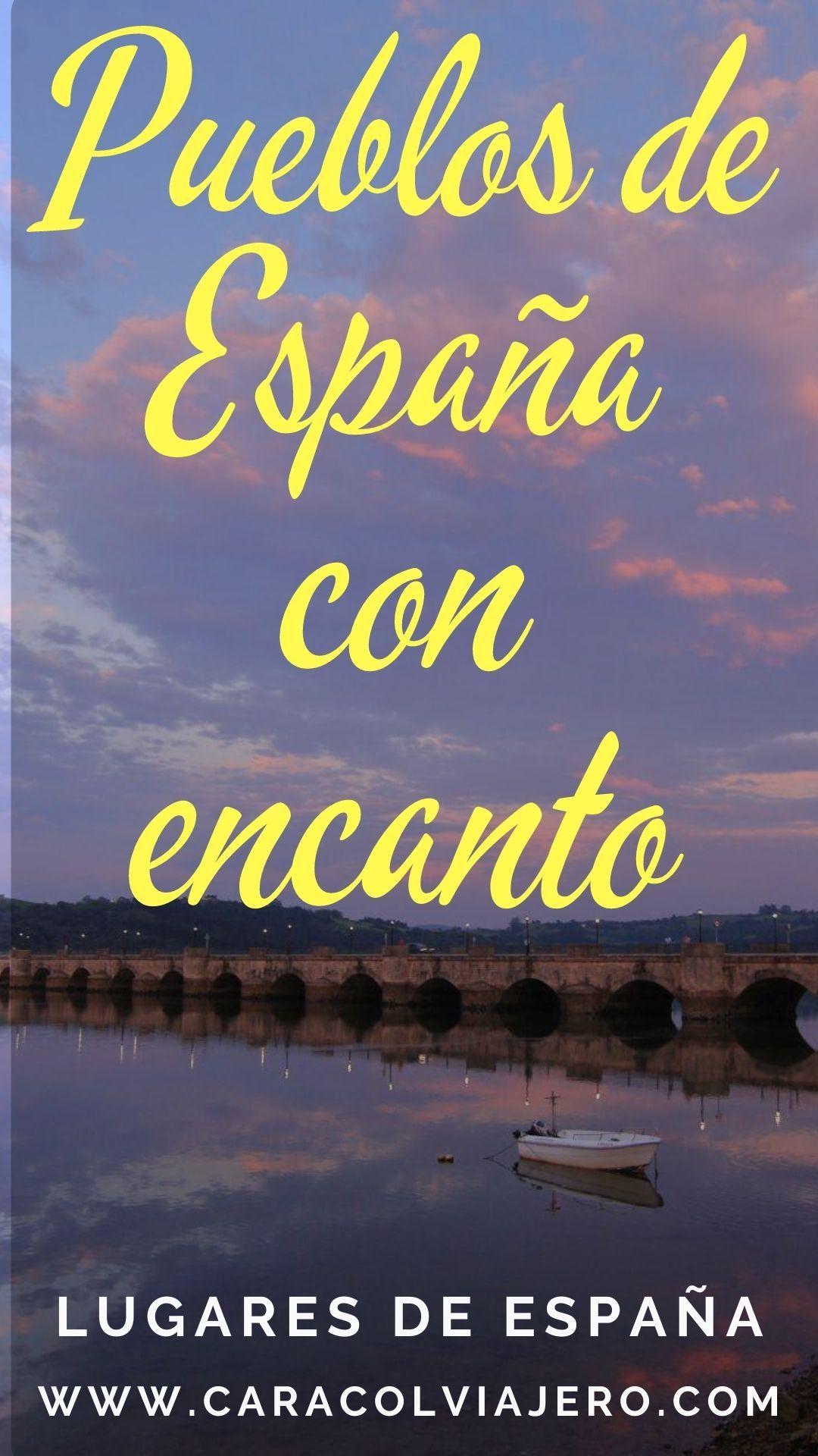 Pueblos Con Encanto En España Localidades Bonitas Caracol Viajero Lugares De España Pueblos De España España