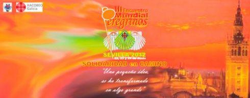 III Encuentro Mundial de Peregrinos. Sevilla 2012. Solidaridad en Camino.