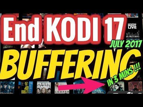 How to fix buffering on Kodi 17 (17.1, 17.2, 17.3