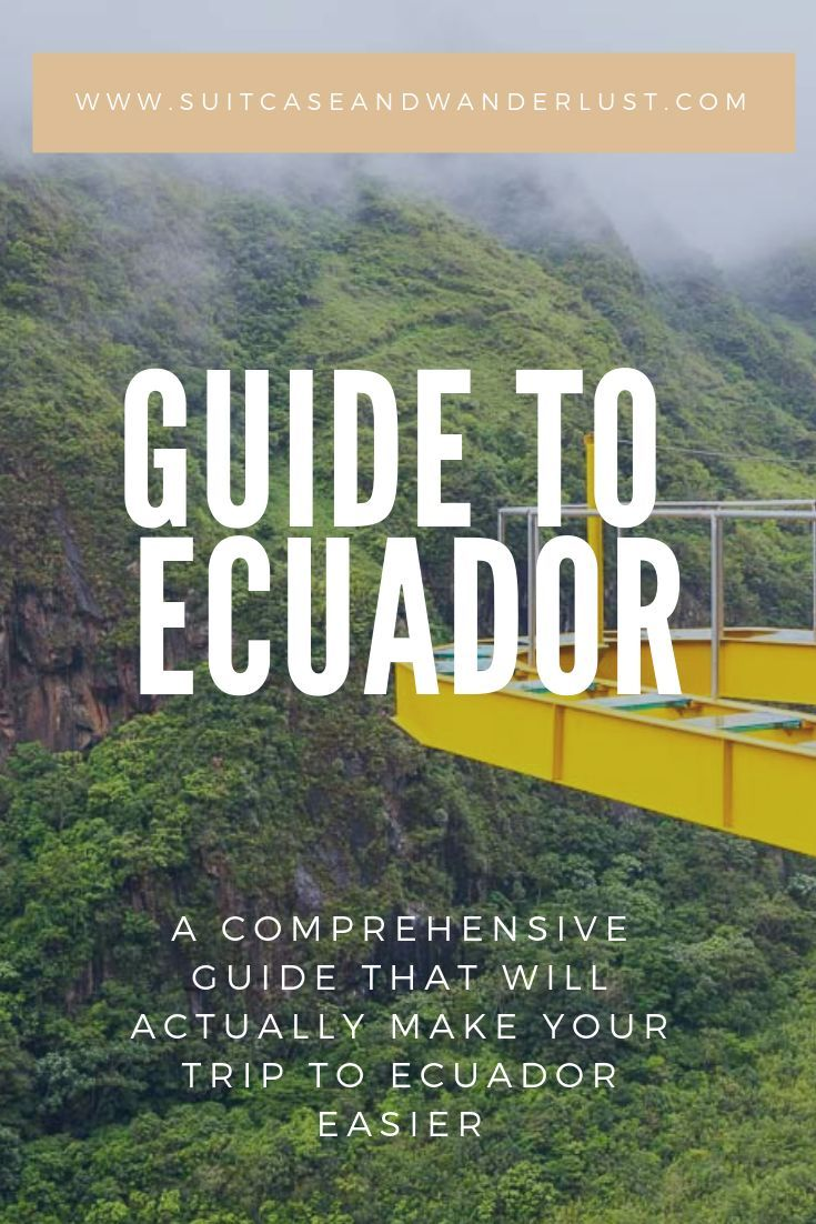A comprehensive guide to Ecuador with Tons of travel tips that will make your trip to Ecuador easier