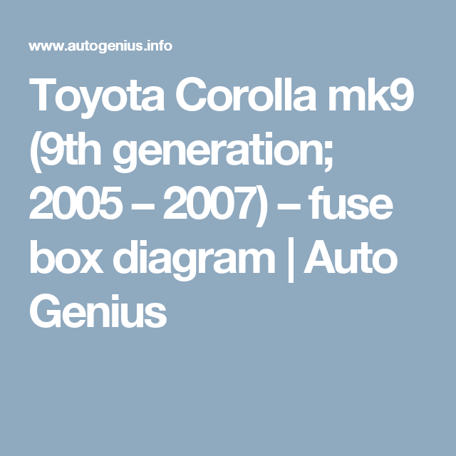 Toyota Corolla Mk9 9th Generation 2005 2007 Fuse Box Diagram Rhpinterest: Fuse Box For Toyota Corolla 2005 At Gmaili.net