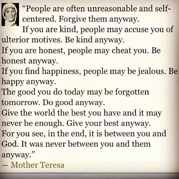High Quality Be Kind Anyway. Be Honest Anyway. Be Happy Anyway. Do Good Anyway. Give  Your Best Anyway ❤