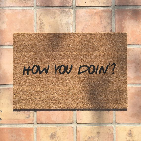 "the how you doin' doormat for ""Friends"" fanatics! - cute welcome mat - funny doormats by thecheekydoormat"