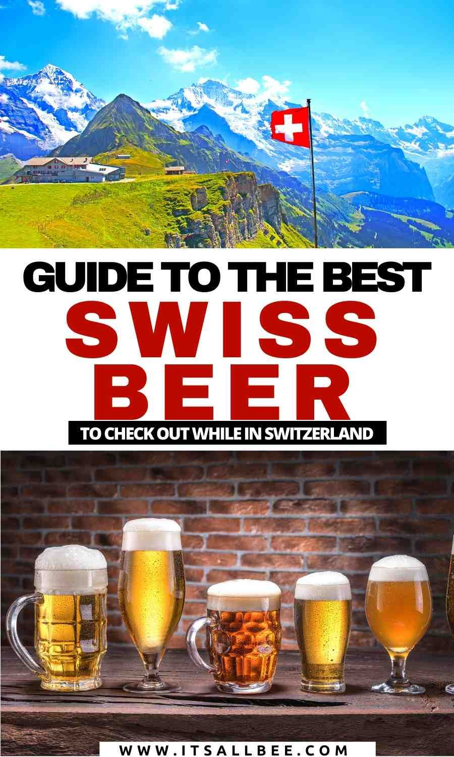 Guide To The Best Swiss Beers From Ale And Craft Beers To Exploring The Many Swiss Beer Brands In 2020 Europe Travel Places Europe Trip Itinerary Europe Travel Guide
