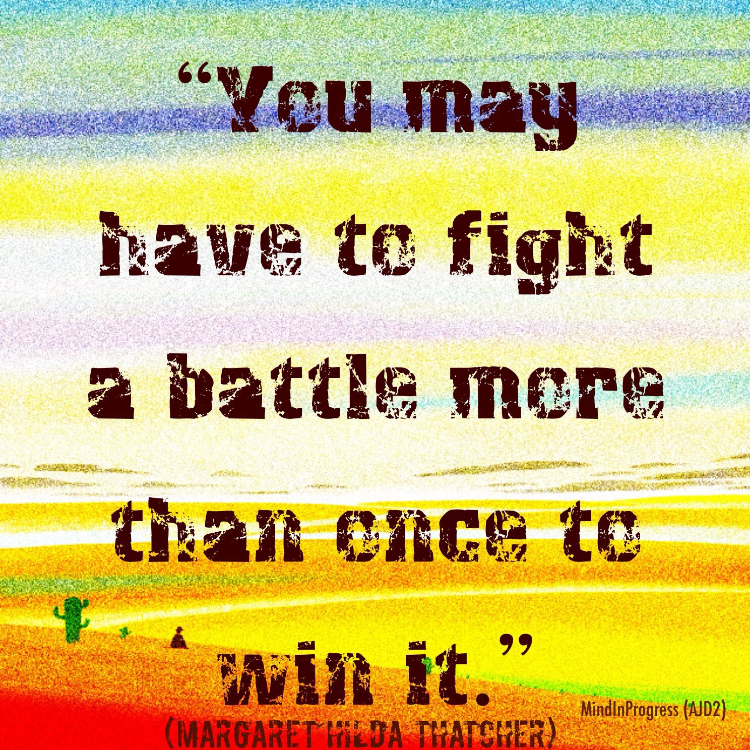 Bipolar Quotes You May Have To Fight A Battle More Than Once To Win It