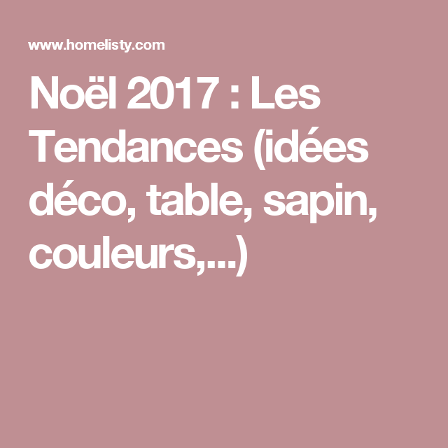 no l 2017 les tendances id es d co table sapin couleurs idee deco table deco table. Black Bedroom Furniture Sets. Home Design Ideas