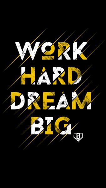 Wallpaper Wednesday Work Hard Dream Big In 2021 Dream Big Work Hard Work Hard Positive Quotes