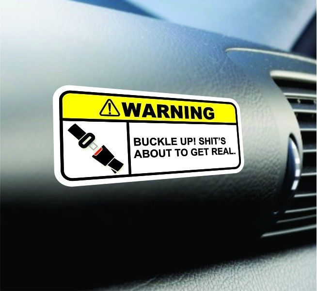 Buckle Up Shts Getting Real Warning Sticker Set Vinyl Decal JDM - Custom vinyl decals for cars jdm