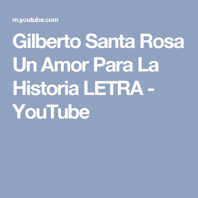 Gilberto Santa Rosa  Un Amor Para La Historia LETRA - YouTube
