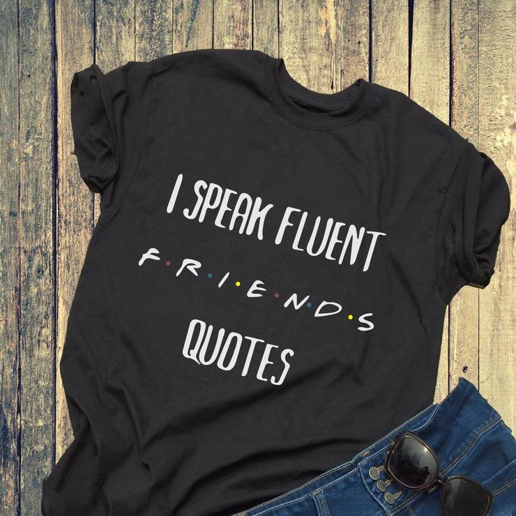 I Speak Fluent Friends Quotes Friend Gift Svg In 2020 Friends Quotes Silhouette Studio Word Design