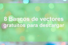 8 Bancos De Vectores Gratis Para Descargar Parte 1 Vectores Gratis Para Descargar Vector Titulos Bonitos Para Trabajos