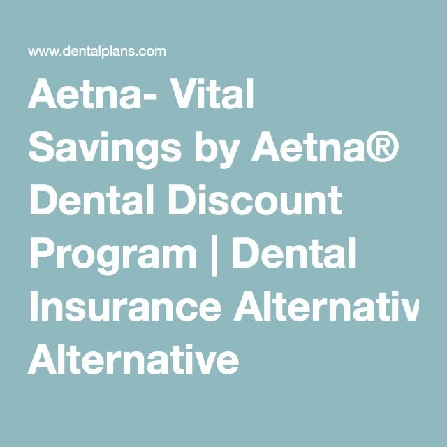 Aetna Vital Savings By Aetna Dental Discount Program Dental