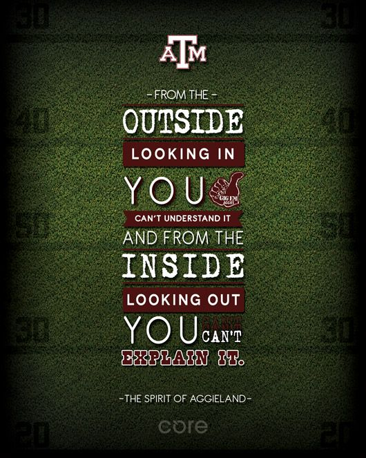 The Spirit Of Aggieland From The Outside Looking In You Cant