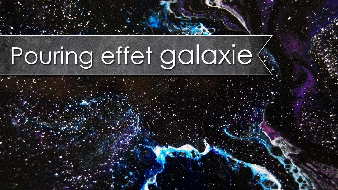 Tuto Acrylique Fusion Acrylic Pouring Effet Galaxie Peinture
