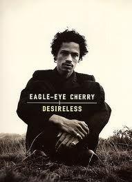 Desireless by Eagle Eye Cherry
