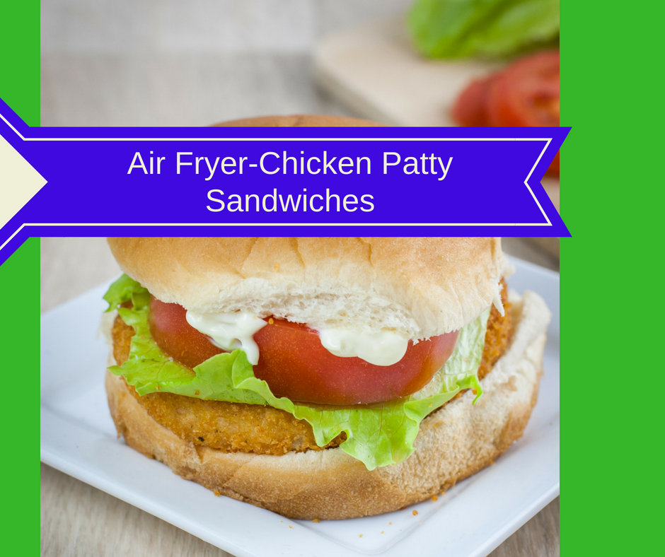 Air Fryer5 Minute LunchChicken Patty Sandwiches (How To