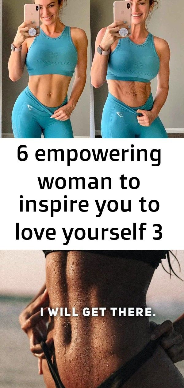 6 empowering woman to inspire you to love yourself 3